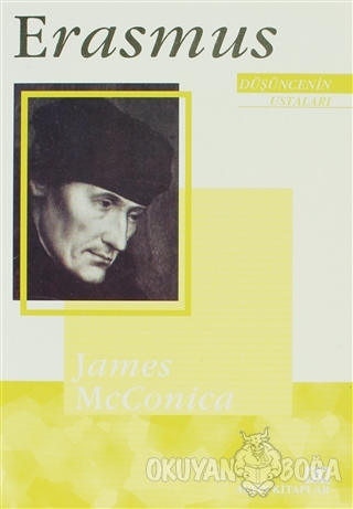 Düşüncenin Ustaları: Erasmus - James McConica - Altın Kitaplar