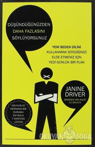 Düşündüğünüzden Daha Fazlasını Söylüyorsunuz - Janine Driver - Butik Y