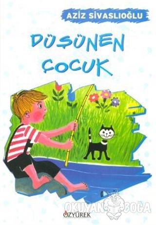 Düşünen Çocuk - Aziz Sivaslıoğlu - Özyürek Yayınları - Hikaye Kitaplar
