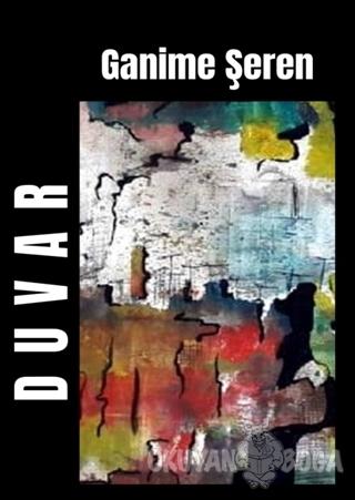 Duvar - Ganime Şeren - Kaynak Yayınları