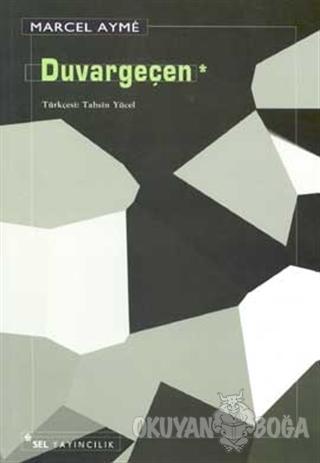 Duvargeçen - Marcel Ayme - Sel Yayıncılık