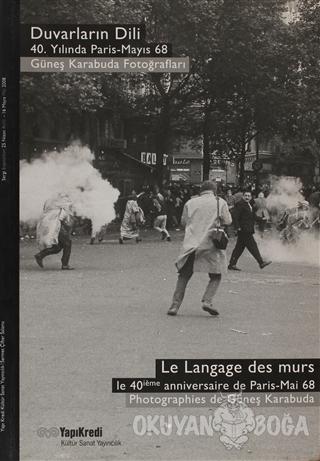 Duvarların Dili, 40. Yılında Paris Mayıs 2008 - Güneş Karabuda - Yapı