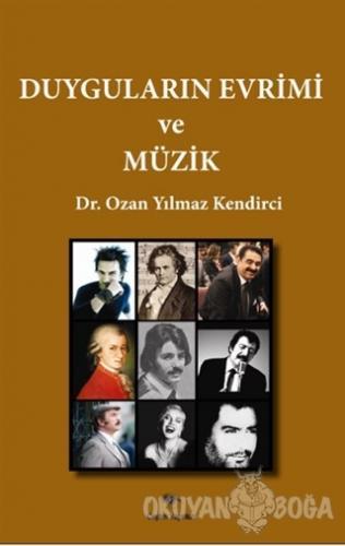 Duyguların Evrimi ve Müzik - Ozan Yılmaz Kendirci - Ceylan Yayınları