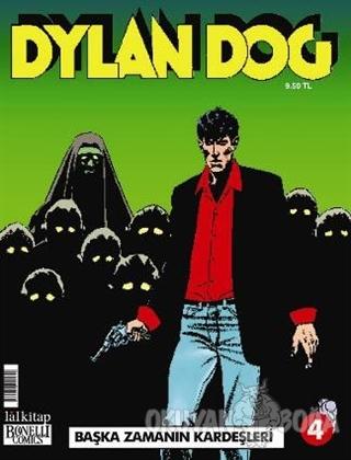 Dylan Dog Sayı: 4 - Başka Zamanın Kardeşleri - Luigi Mignacco - Lal Ki