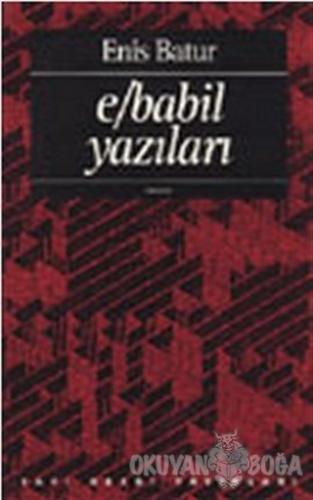 E/Babil Yazıları - Enis Batur - Yapı Kredi Yayınları