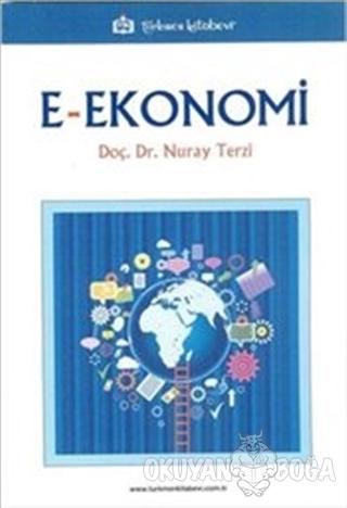 E-Ekonomi - Nuray Terzi - Türkmen Kitabevi - Akademik Kitapları