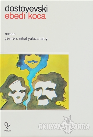 Ebedi Koca - Fyodor Mihayloviç Dostoyevski - Varlık Yayınları