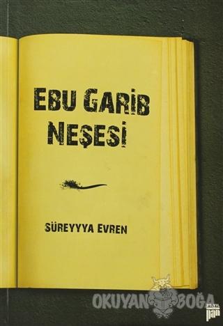 Ebu Garib Neşesi - Süreyya Evren - Pan Yayıncılık