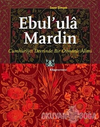 Ebul' ula Mardin - Sezer Şimşek - Kitap Yayınevi