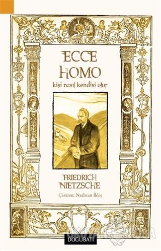 Ecce Homo - Kişi Nasıl Kendisi Olur