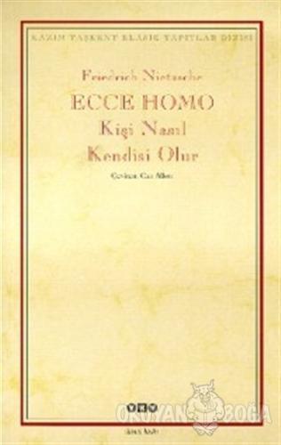 Ecce Homo Kişi Nasıl Kendisi Olur - Friedrich Wilhelm Nietzsche - Yapı