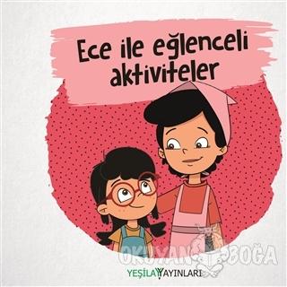 Ece ile Eğlenceli Aktiviteler - Kolektif - Yeşilay Yayınları