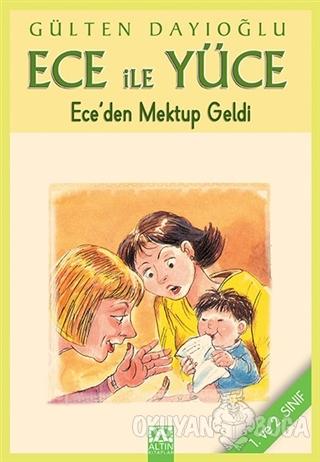 Ece ile Yüce - Ece'den Mektup Geldi - Gülten Dayıoğlu - Altın Kitaplar