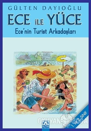 Ece ile Yüce - Ece'nin Turist Arkadaşları - Gülten Dayıoğlu - Altın Ki