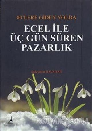 Ecel ile Üç Gün Süren Pazarlık - Süleyman Havadar - Alter Yayıncılık
