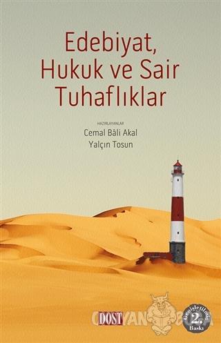 Edebiyat, Hukuk ve Sair Tuhaflıklar - Kolektif - Dost Kitabevi Yayınla