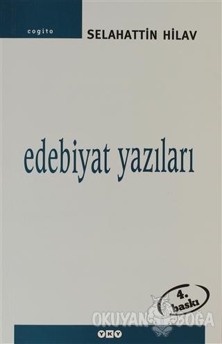 Edebiyat Yazıları - Selahattin Hilav - Yapı Kredi Yayınları