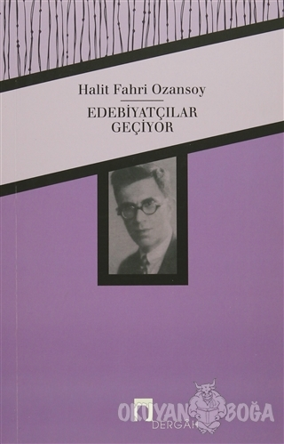Edebiyatçılar Geçiyor - Halit Fahri Ozansoy - Dergah Yayınları