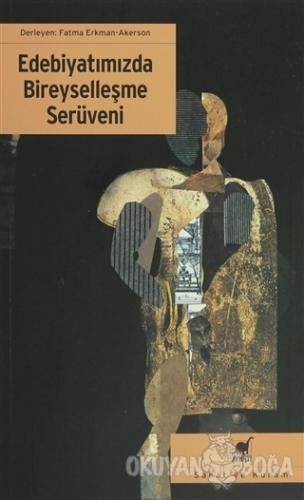 Edebiyatımızda Bireyselleşme Serüveni - Fatma Erkman Akerson - Ayrıntı