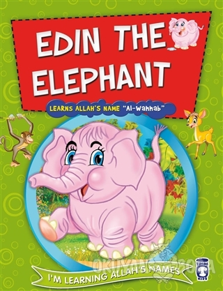 Edin the Elephant Learns Allah's Name Al Wahhab