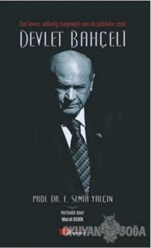 Een Leven, Volledig Toegewijd Aan De Publieke Zaak Devlet Bahçeli