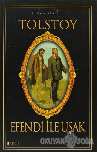 Efendi ile Uşak - Lev Nikolayeviç Tolstoy - Aden Yayıncılık