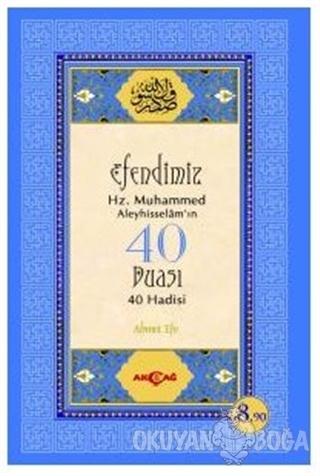 Efendimiz Hz. Muhammed Aleyhisselam'ın 40 Duası - 40 Hadisi - Ahmet Ef