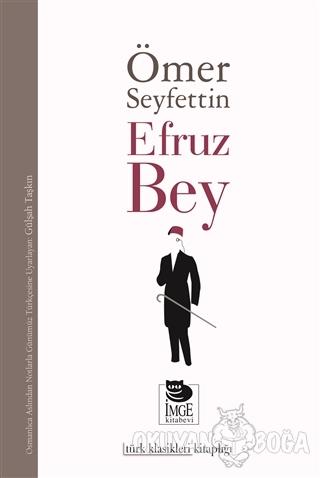 Efruz Bey - Ömer Seyfettin - İmge Kitabevi Yayınları
