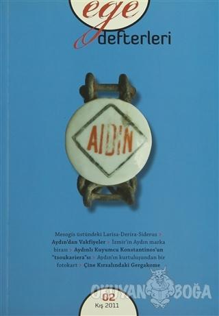 Ege Defterleri Sayı: 02 - Kış 2011 - Kolektif - Ege Yayınları