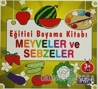 Eğitici Boyama Kitabı - Meyveler ve Sebzeler - Kolektif - Parıltı Yayı