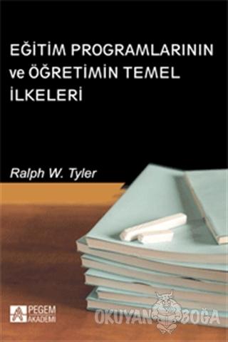 Eğitim Programlarının ve Öğretimin Temel İlkeleri - Ralph W. Tyler - P