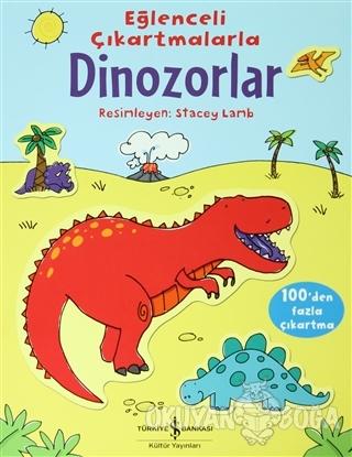 Eğlenceli Çıkartmalarla Dinozorlar - Sam Taplin - İş Bankası Kültür Ya