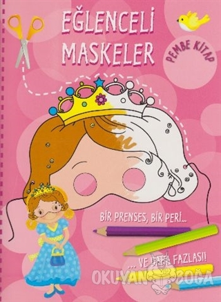 Eğlenceli Maskeler Pembe Kitap - Kolektif - Parıltı Yayınları