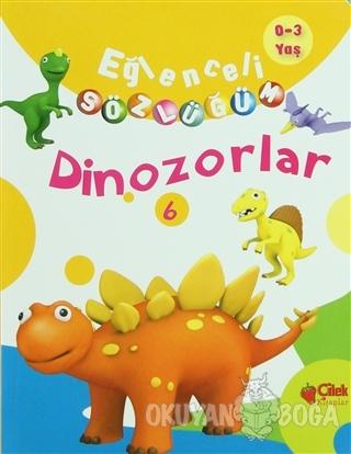 Eğlenceli Sözlüğüm - Dinozorlar (Ciltli) - Kolektif - Çilek Kitaplar