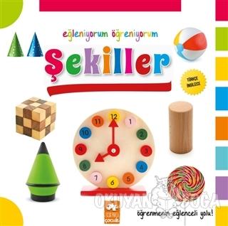 Eğleniyorum Öğreniyorum - Şekiller - Kolektif - Eksik Parça Yayınları