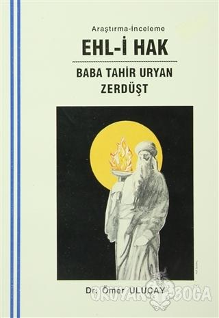 Ehl-i Hak : Baba Tahir Uryan - Zerdüşt - Ömer Uluçay - Can Yayınları (