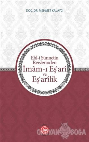 Ehl-i Sünnetin Reislerinden İmam-ı Eş'ari ve Eş'arilik