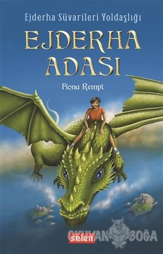 Ejderha Adası - Fiona Rempt - Selen Yayınevi