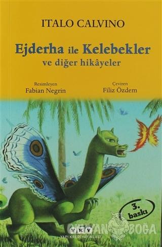 Ejderha ile Kelebekler ve Diğer Hikayeler - Italo Calvino - Yapı Kredi