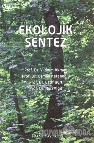 Ekolojik Sentez - Yıldırım Akman - Palme Yayıncılık - Akademik Kitapla