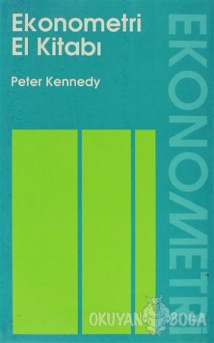 Ekonometri El Kitabı - Peter Kennedy - Gazi Kitabevi