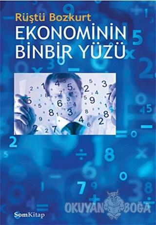 Ekonominin Binbir Yüzü - Rüştü Bozkurt - Som Kitap