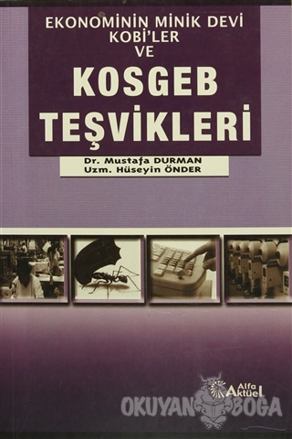 Ekonominin Minik Devi KOBİ'ler ve KOSGEB Teşvikleri - Mustafa Durman -