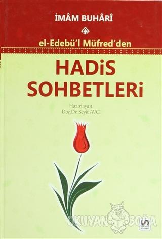 El-Edebü'l Müfred'den Hadis Sohbetleri (Ciltli) - Muhammed İbn İsmail