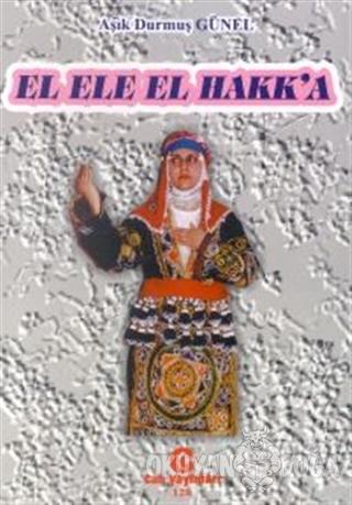 El Ele El Hakk'a - Aşık Durmuş Günel - Can Yayınları (Ali Adil Atalay)