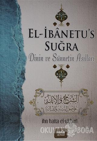 El-İbanetu's Suğra - Dinin ve Sünnetin Asılları (Ciltli)