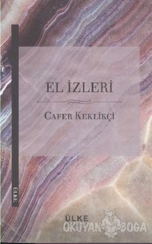 El İzleri - Cafer Keklikçi - Ülke Kitapları