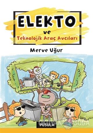 Elekto ve Teknolojik Araç Avcıları