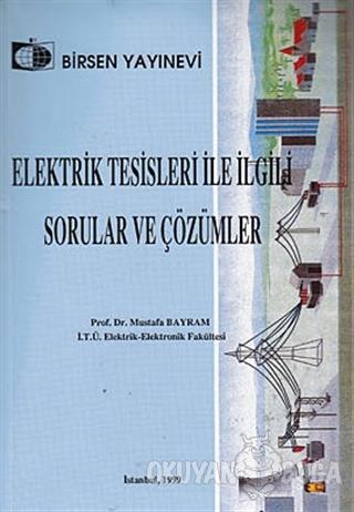Elektrik Tesisleri ile İlgili Sorular ve Çözümleri - Mustafa Bayram -