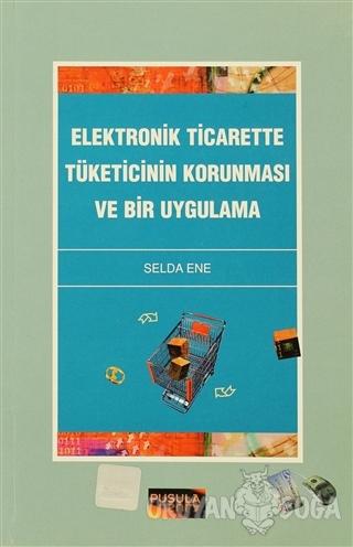 Elektronik Ticarette Tüketicinin Korunması ve Bir Uygulama